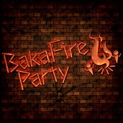 BakaFire Party画像