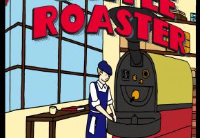 [『COFFEE ROASTER(コーヒーロースター)』]
