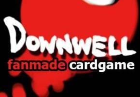 [【C14】d o w n w e l l -fanmade cardgame-]