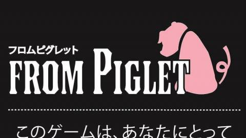 [from Piglet -フロムピグレット-]