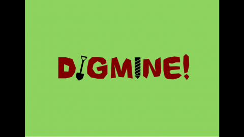 [DIGMINE!]