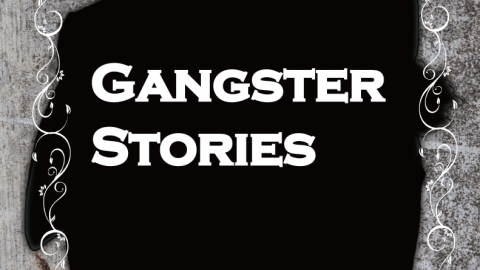 [GANGSTER STORIES]