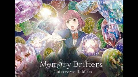 [Memory Drifters -Outerverse Hold'em-]