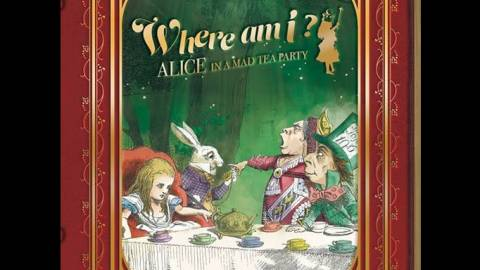 [Where am I ? 〜 Alice in a Mad Teaparty 〜]