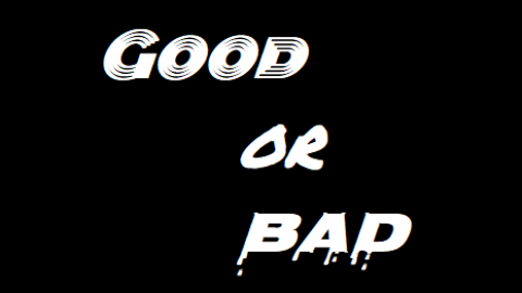 [GOODorBAD]