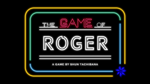 [The Game of Roger ~ロジェのゲーム~]